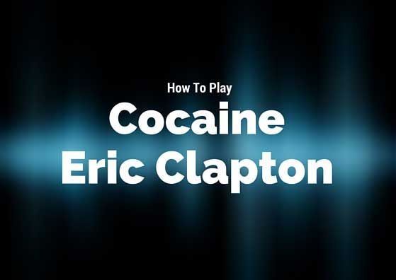 How To Play Cocaine Eric Clapton Power Chord Eric Clapton And
