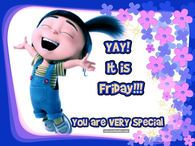 Yay Its Friday You Are Very Special