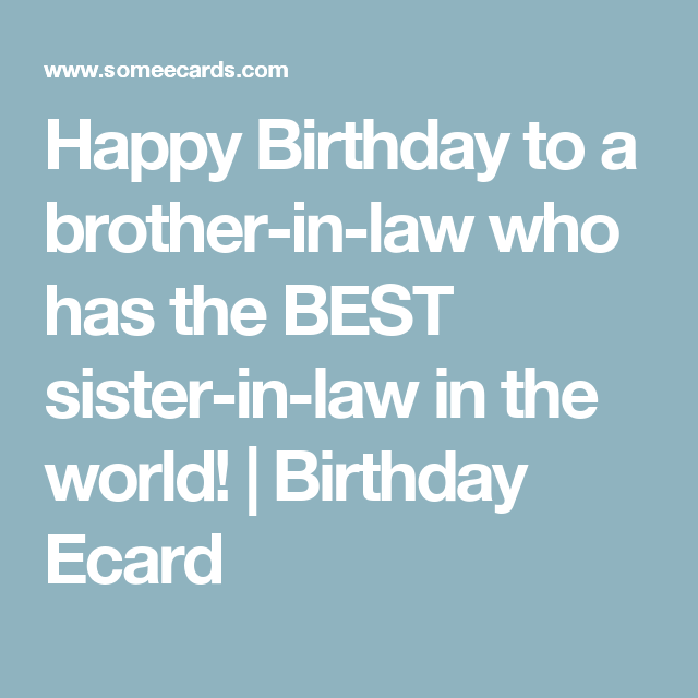 Happy Birthday To A Brother In Law Who Has The Best Sister In Law In