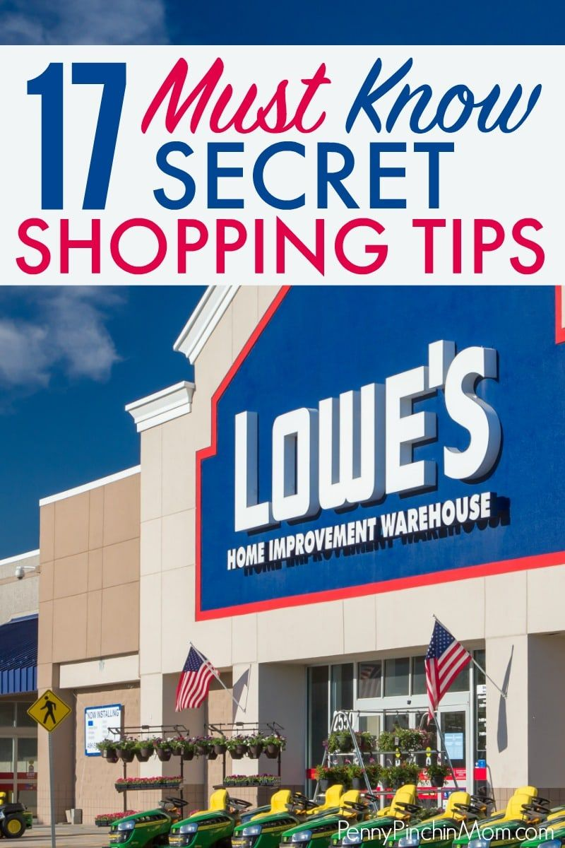 17 Must Know Tips Before You Shop At Lowe S Shopping Hacks
