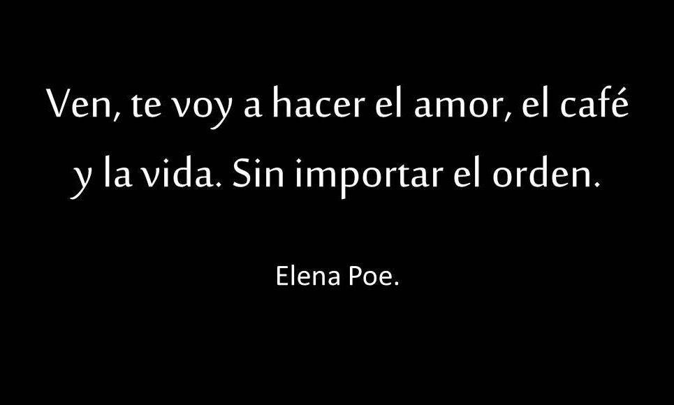 Ven Te Voy Hacer El Amor El Cafe Y La Vida Sin Importar El