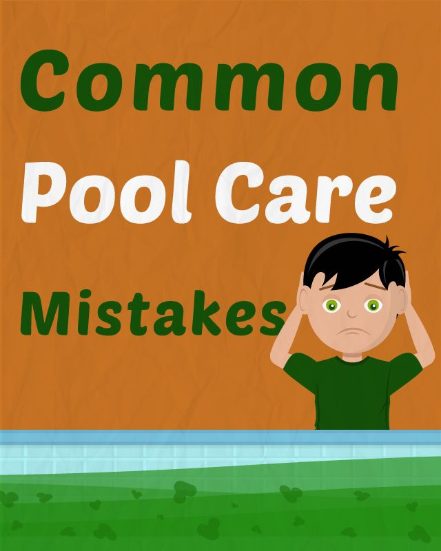 10 common pool maintenance mistakes swimming pools pool for Pool design mistakes