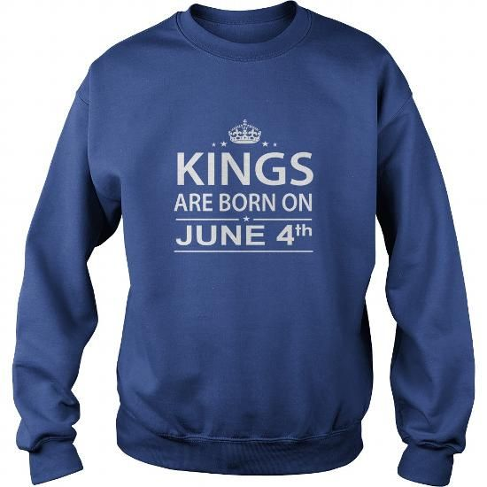 8ca9330b Birthday June 4 kings are born in TShirt Hoodie Shirt VNeck Shirt Sweat  Shirt for womens