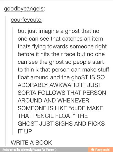 Starts out by persons pov, thinking they have powers. Eventually ends up flashing back to explanation of ghost doing everything