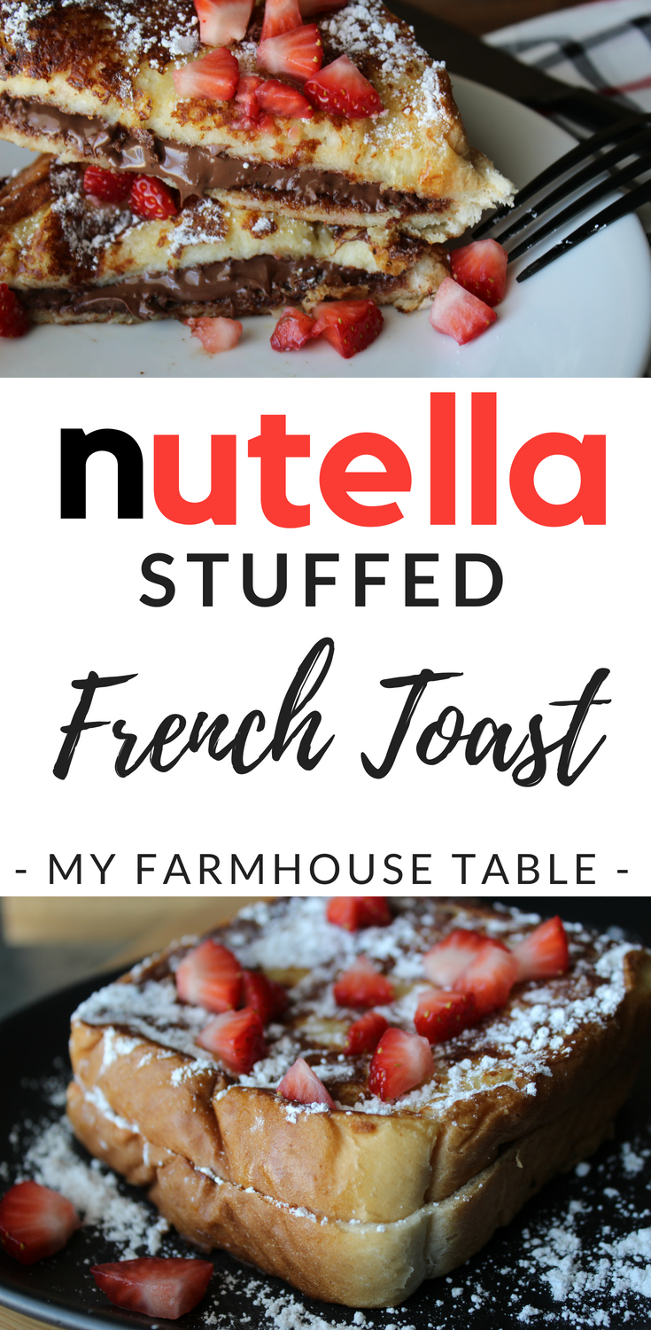Photo of Nutella Stuffed French Toast – My Farmhouse Table