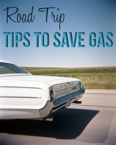 Travel Tips Packing Hacks Tips Essentials: Tips To Save Gas On Your Summer Roadtrip