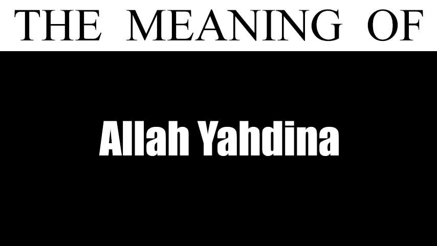 Meaning of Allah Yahdina | Learn meaning, Arabic phrases ...