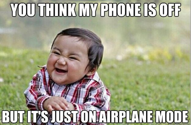 The Person Who Thinks They Re Being Clever By Not Actually Turning Off Their Phone Funny Photos Funny Pictures Hilarious