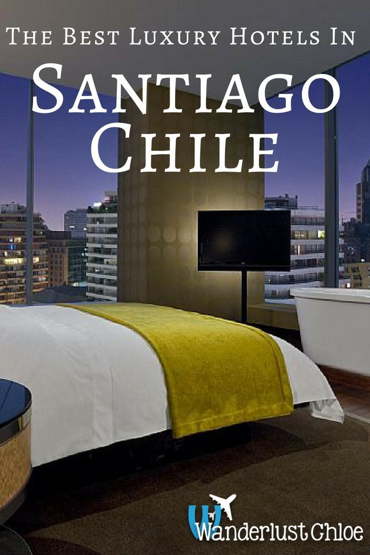 The Best Luxury Hotels In Santiago Chile Chile Honeymoon