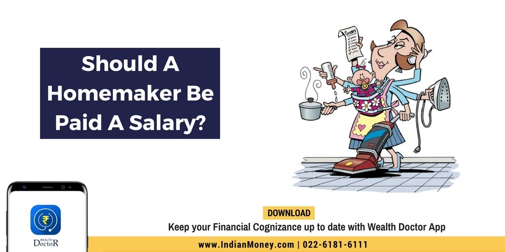 Should A Homemaker Be Paid A Salary? Homemaking