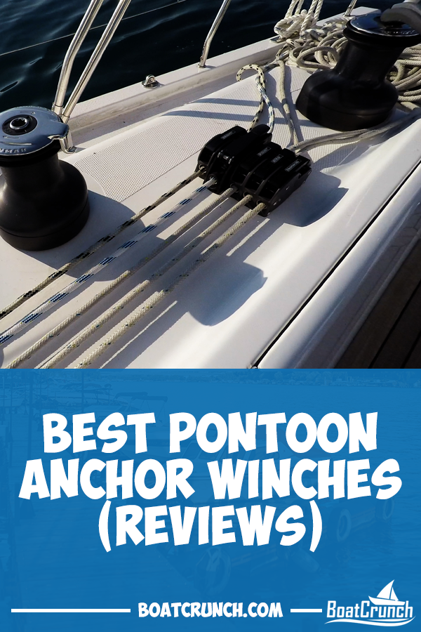 Best Pontoon Anchor Winches Tired Of Throwing Your Anchor