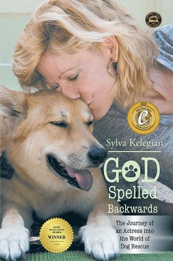 God Spelled Backwards (The Journey Of An Actress Into The