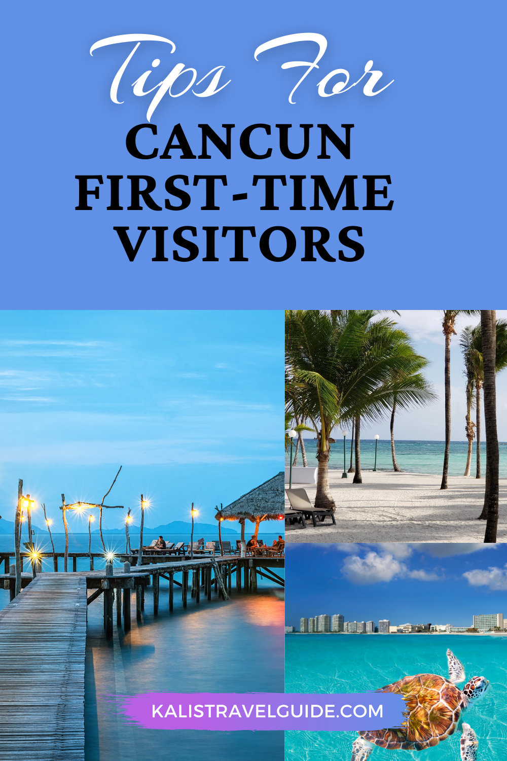 Cancun Mexico First Time Visitors Guide Mexico Travel Destinations Mexico Travel Amazing Travel Destinations