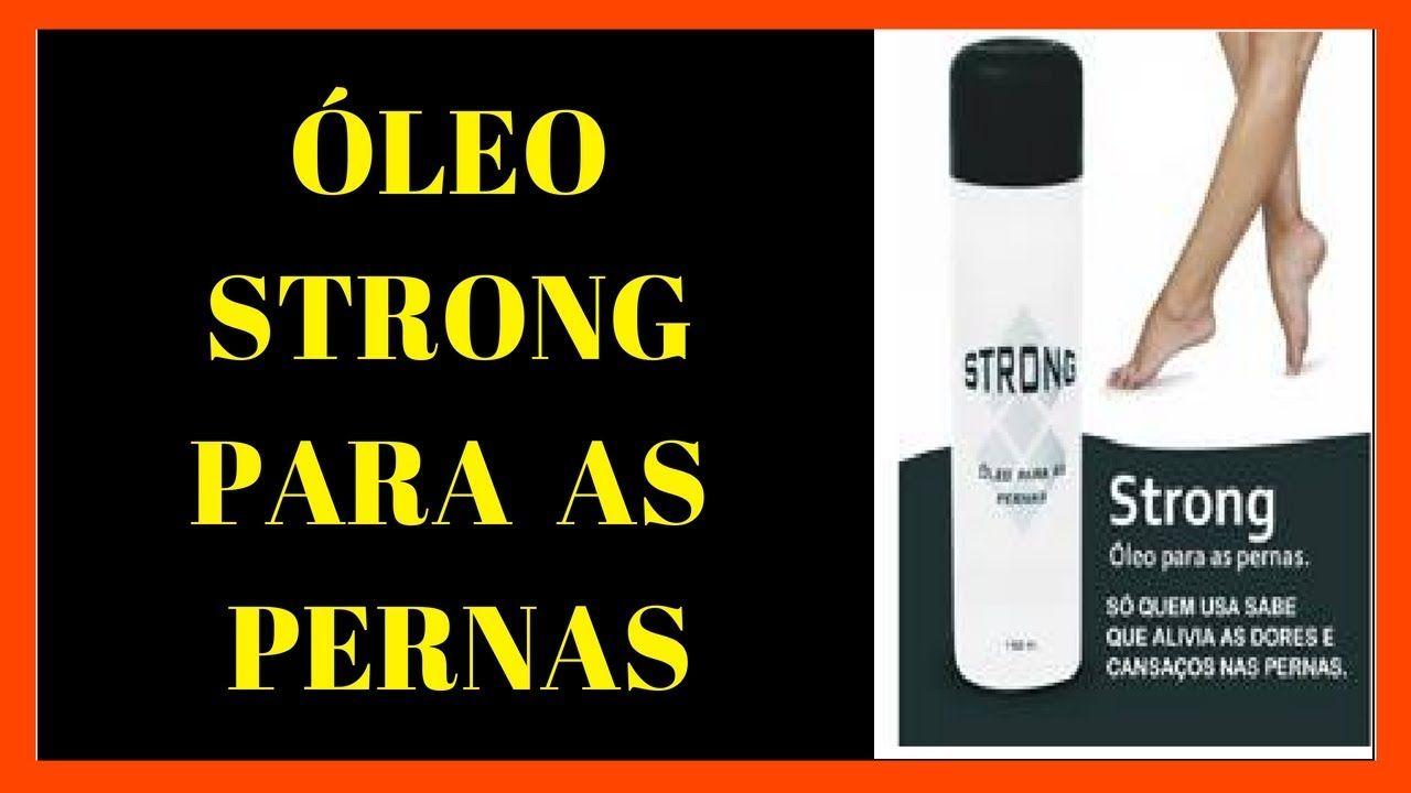 22b184a1f Óleo Para as Pernas Strong - Óleo Para Combater Dores nas Pernas Strong(.