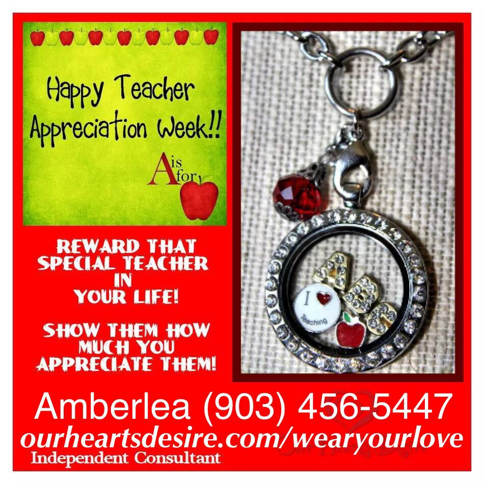 Teacher Appreciation Week!!! Orders Placed by tom- will arrive before the 11th!!! Click or call to order! www.ourheartsdesire.com/wearyourlove