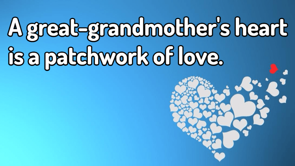 Great Grandma Quotes Sayings About Great Grandmothers Grandmother Quotes Funny Grandma Quotes Grandmother Quotes