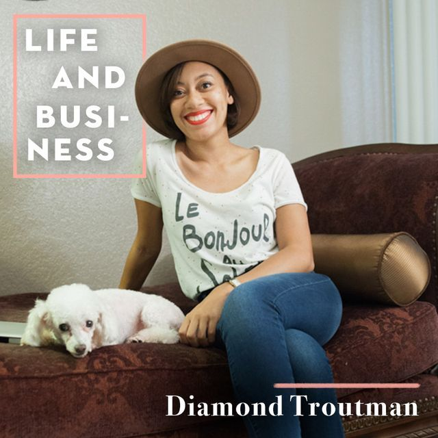 Life & Business: Diamond Troutman