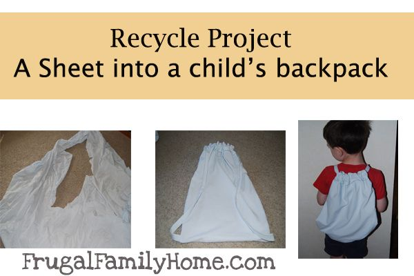 I recycled a sheet into a child's backpack.