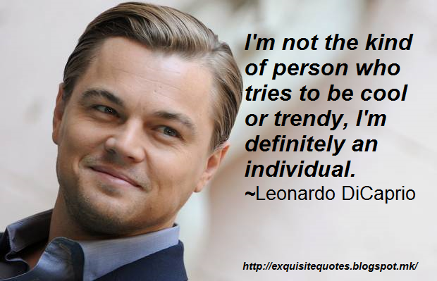 Exquisite Quotes 30 Leonardo Dicaprio Quotes Leonardo Dicaprio Quotes Leonardo Dicaprio Leonardo