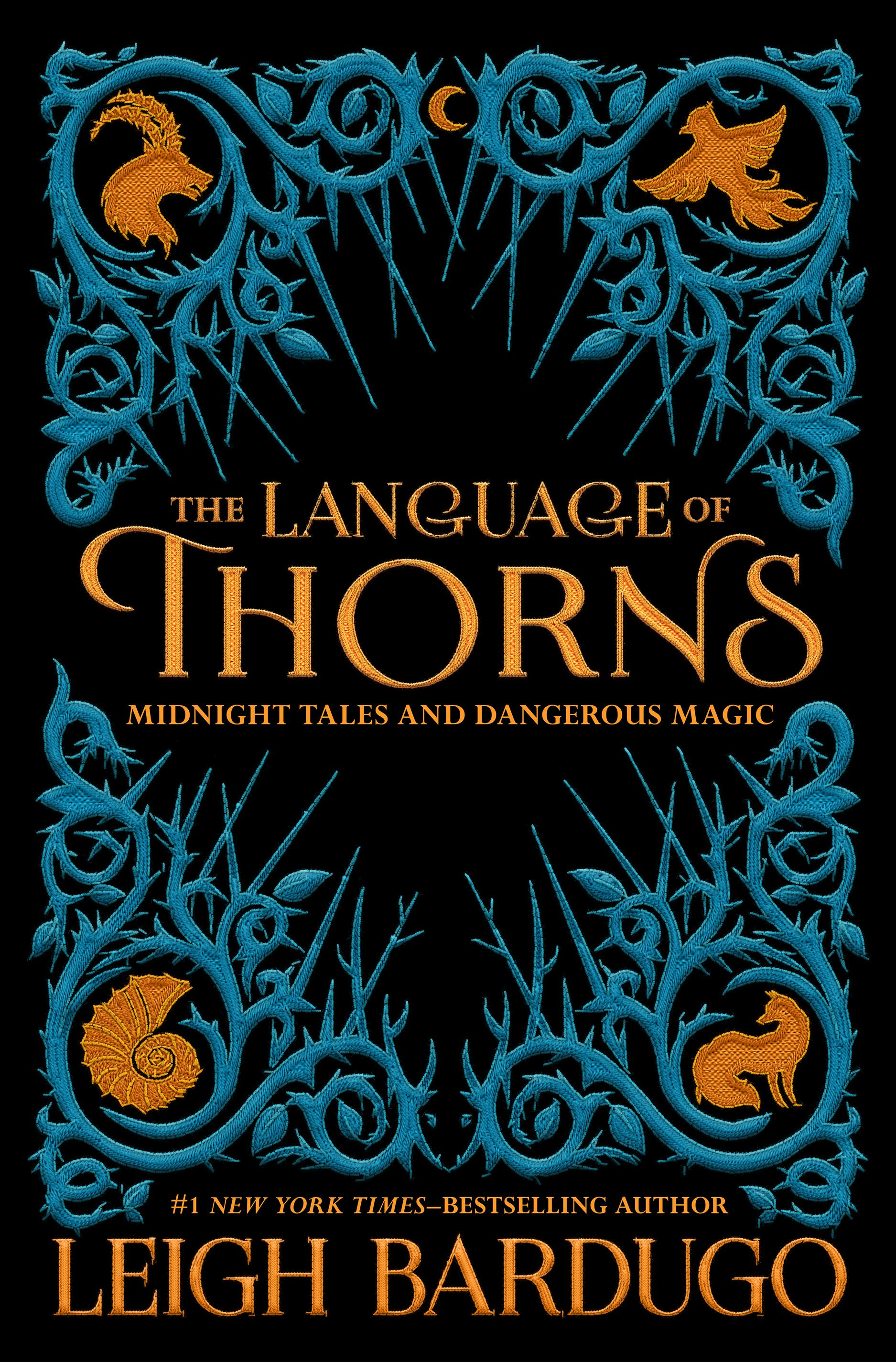 #coverreveal The Language Of Thorns: Midnight Tales And Dangerous Magic By  Leigh Bardugo