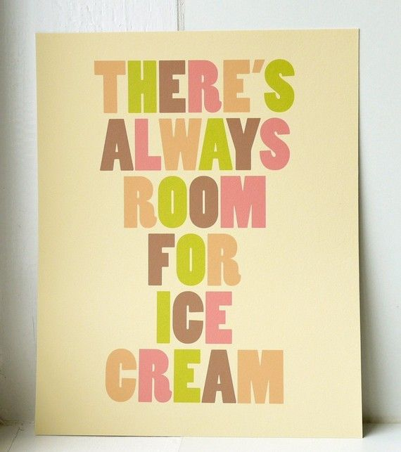 There\'s Always Room for Ice Cream - Art Print - Medium Size ...