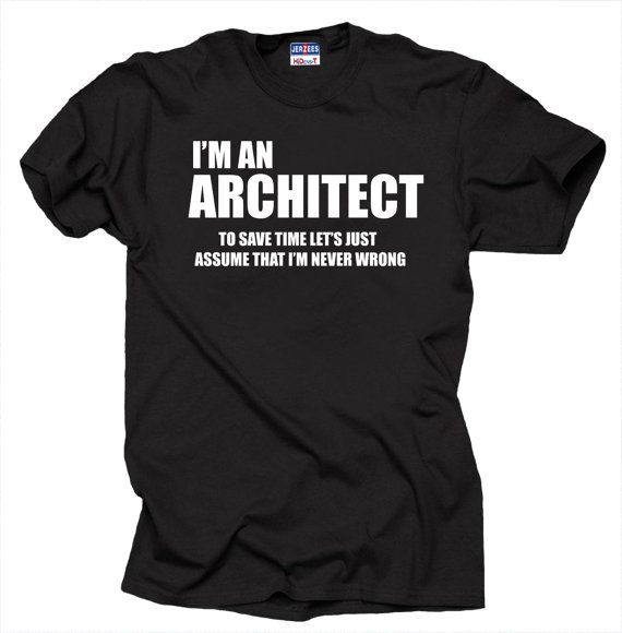 ec2406d2 I Am An Architect T-Shirt Gift For Architect Funny T Shirt Shirt Tee ...