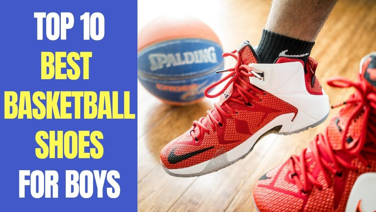 Top 10 Best Basketball Shoes For Boys Kids 2018 Tag Basketball Basketballshoes Ba Best Basketball Shoes High Top Basketball Shoes Adidas Basketball Shoes