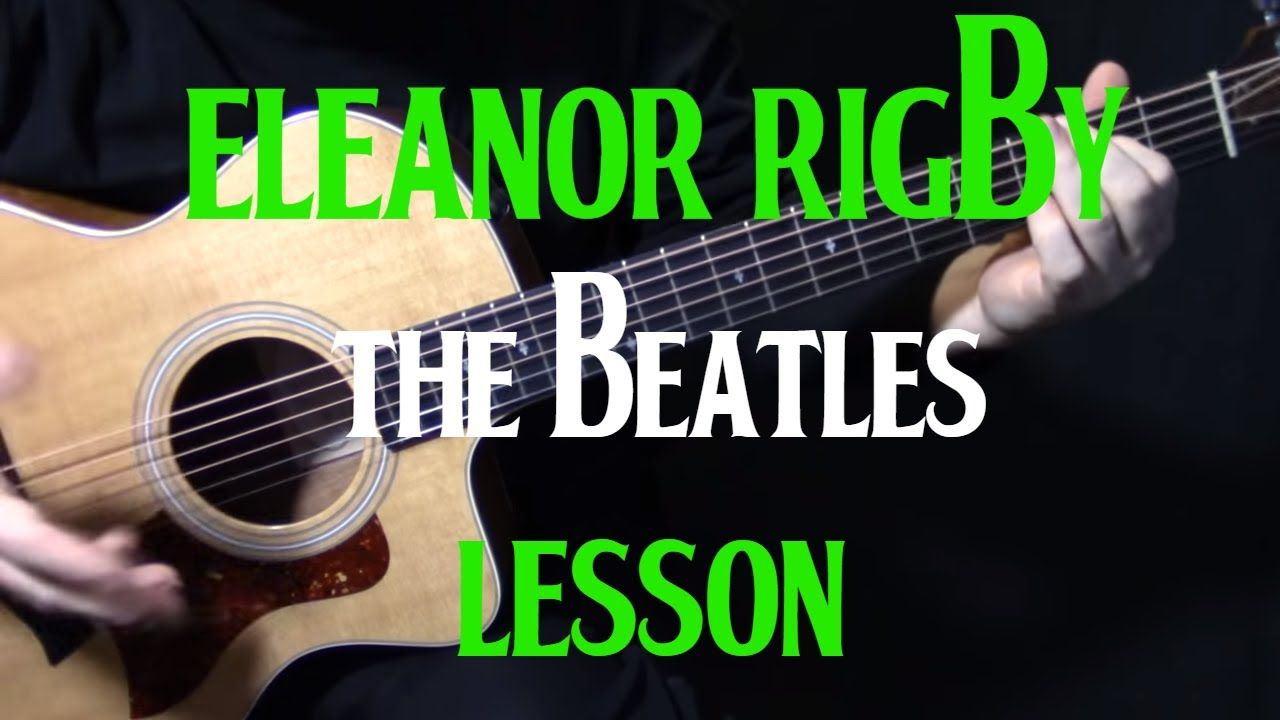 """how to play """"Eleanor Rigby"""" on guitar by the Beatles"""