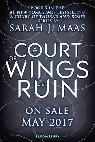 A Court Of Wings And Ruin 5 2 17 A Court Of Thorns And Roses 3