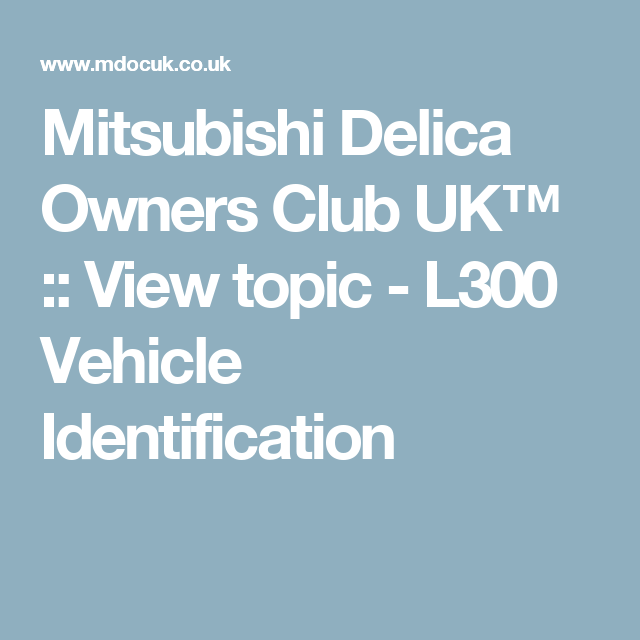 Mitsubishi Delica Owners Club Uk  View Topic  L Vehicle
