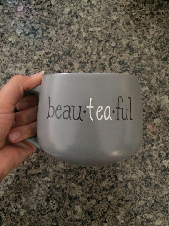 Pun Mug Beau-tea-ful by ohMUGgoodness on Etsy #teamugs