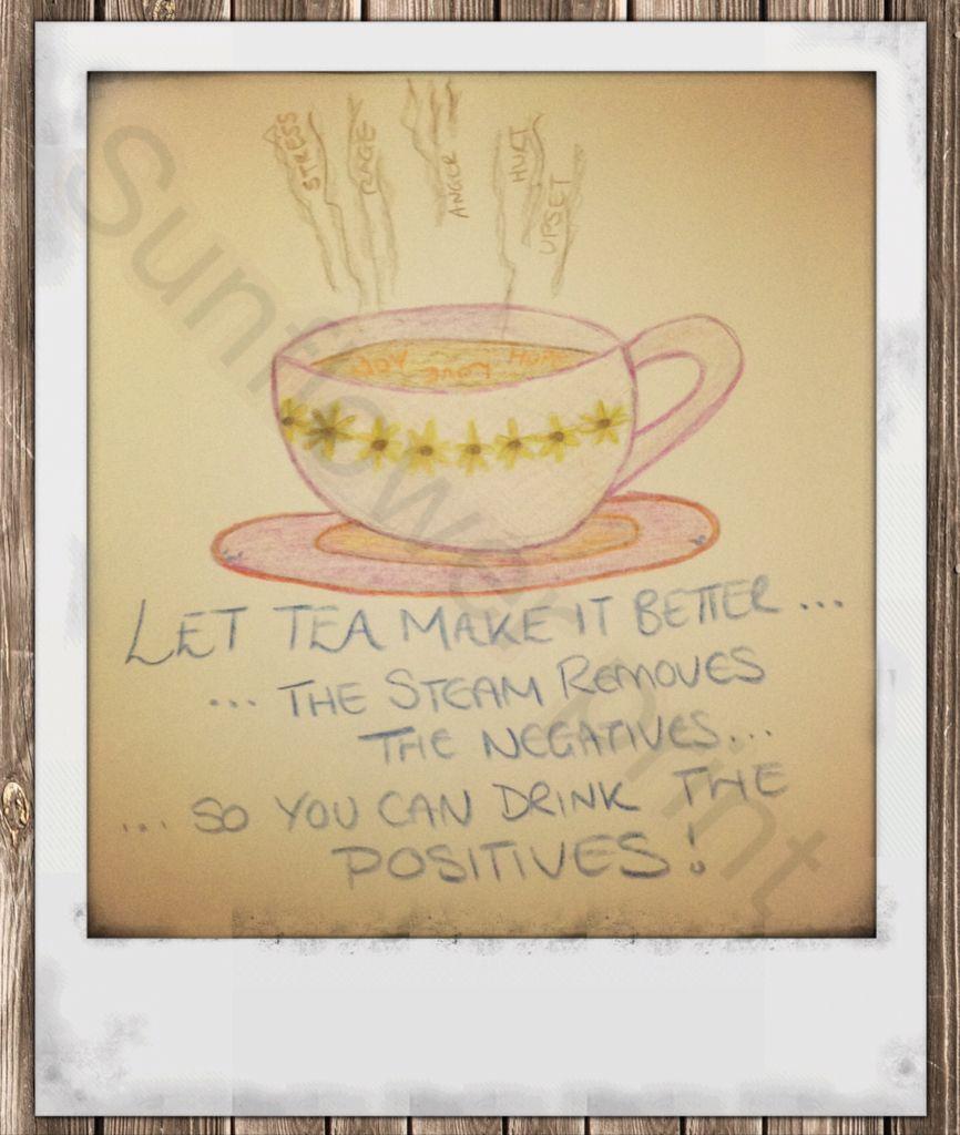 Let tea make it better...