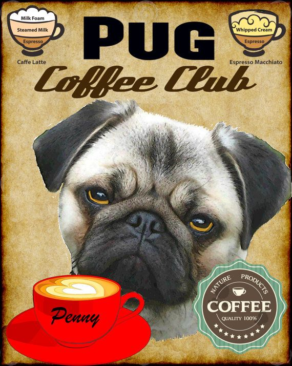 Pug Dog Coffee Club Art Poster Print Your Dogs By Swiftartstudio