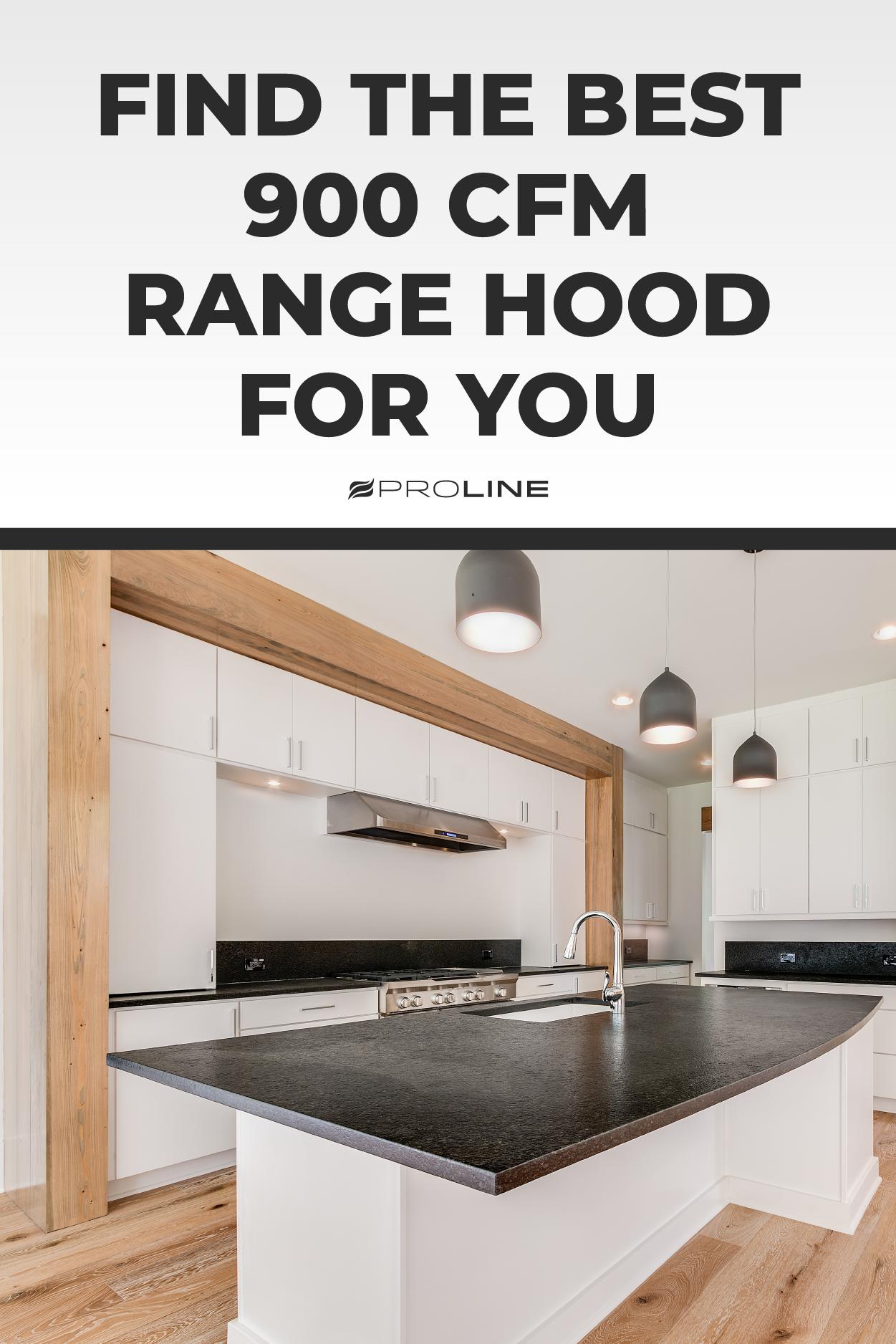 Best 900 Cfm Range Hoods And Buyer S Guide Range Hoods Range Hood Kitchen Ventilation