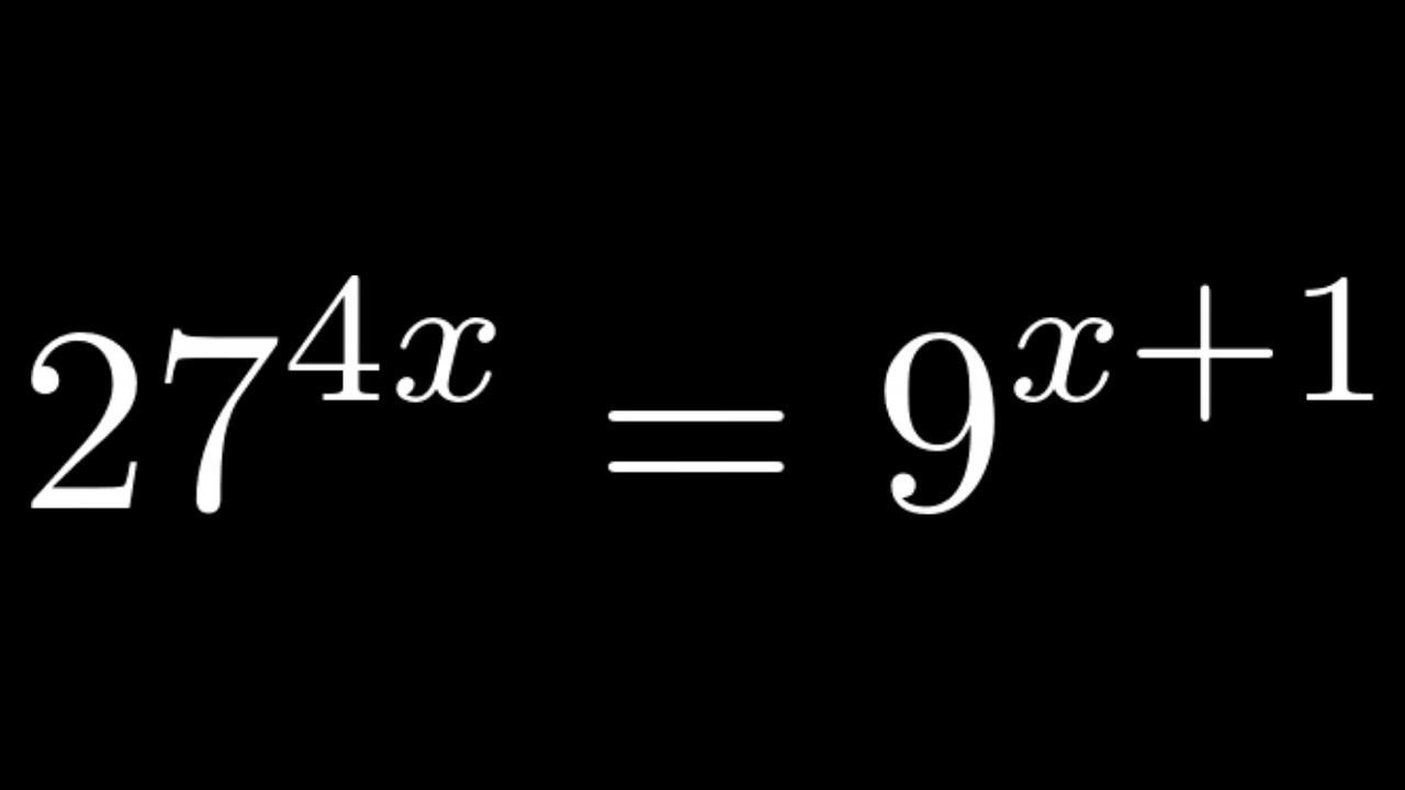 How To Solve An Exponential Equation By Making The Bases The Same 27 4x Exponential Math Videos Solving