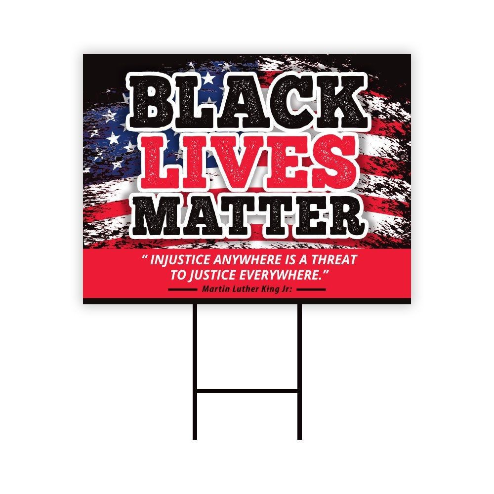 Black Lives Matter Yard Sign 24 X 18 Visible Etsy In 2020 Martin Luther King Quotes King Quotes Black Lives Matter