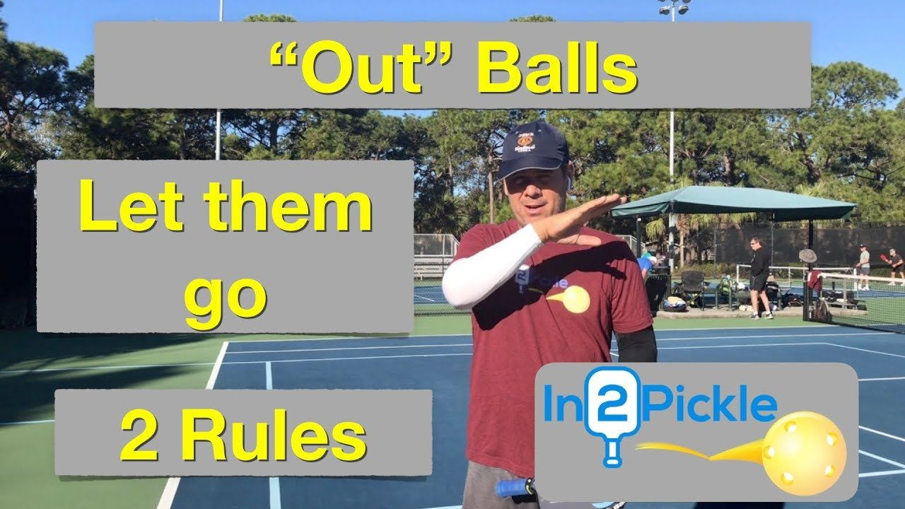 Out Balls Let them go 2 Rules YouTube Pickleball