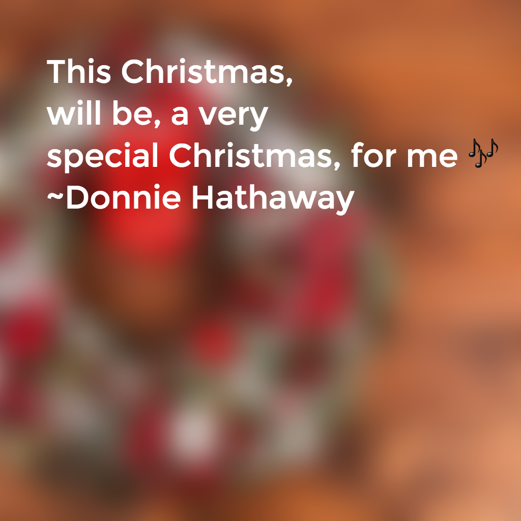 this christmas will be a very special christmas for me donnie hathaway - And This Christmas Will Be A Very Special Christmas