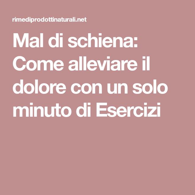 Per Calmare Il Mal Di Schiena Ti Basta Solo Un Minuto..