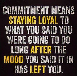 Definition of commitment Facebook: http://on.fb.me/Y86UBd Google+ http://bit.ly/10l37o8 Twitter: http://bit.ly/Y86TgB #Quotes #Sayings #Inspire #Love #Quote #LoveQuotes #inspiration #life #motivationQuotes #inspirationQuotes