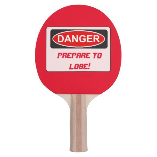 Funny Ping Pong Paddle Prepare To Lose Zazzle Com In 2020 Ping Pong Paddles Ping Pong Custom Ping Pong Paddle