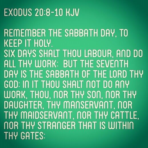 Exodus 208 10 Kjv Remember The Sabbath Day To Keep It Holy