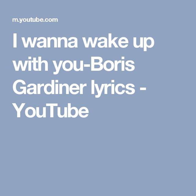 I Wanna Wake Up With You Boris Gardiner Lyrics Youtube Lyrics Youtube Wake Up With You