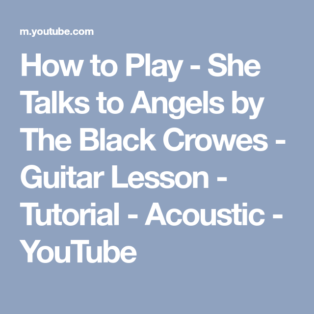 How To Play She Talks To Angels By The Black Crowes Guitar