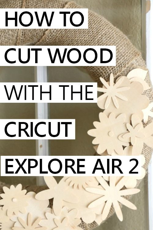 How to Cut Wood with the Cricut Explore Air 2 #cricutexploreair2projects