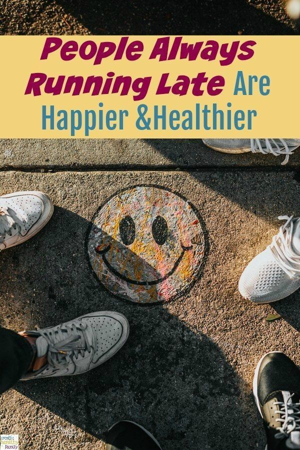 Always Running Late Are Happier People Always Running Late Are Happier  HealthierPeople Always Running Late Are Happier  Healthier