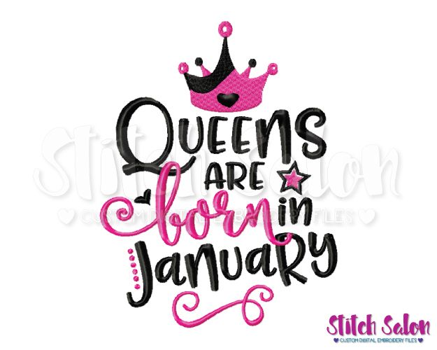 Queens Are Born In January Birthday Embroidery Design Files