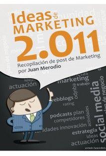 Ideas de Marketing 2.011 - Post de #Marketing 2.0 #JuanMerodio