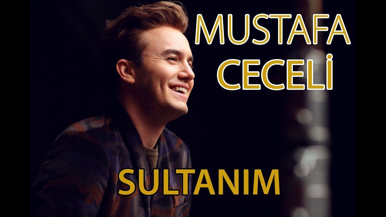 Mustafa Ceceli Sultanim Youtube Sultan Muzik Sarkilar