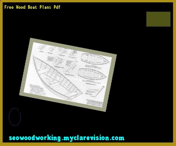 Free Wood Boat Plans Pdf 155453 - Woodworking Plans and Projects!
